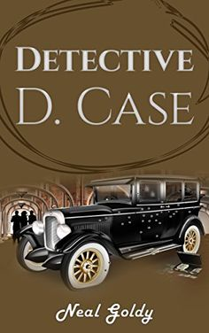 Detective D. Case by Neal Goldy http://www.amazon.com/dp/B00TV2XVUY/ref=cm_sw_r_pi_dp_DQAIvb0DP9AFF