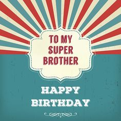 to my super brother. Happy Birthday, vintage design