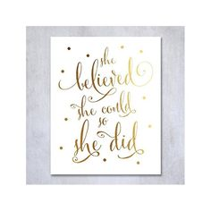 She Believed She Could So She Did Gold Foil Art Print #giftsforher #giftsforkids #babygifts #christmasgift https://www.amazon.com/Believed-Inspirational-Modern-Poster-inches/dp/B017AEKG34/ref=as_li_ss_tl?s=handmade&ie=UTF8&qid=1478724868&sr=1-39&linkCode=sl1&tag=glifft01-20&linkId=a90505d9a32af0c3a33c45d1549e915f