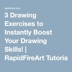 3 Drawing Exercises to Instantly Boost Your Drawing Skills! | RapidFireArt Tutorials