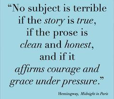 Hemingway. This may be a Woody Allen quote, rather.