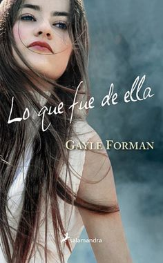 Lo que fue de ella (If I Stay by Gayle Forman I Love Books, New Books, Good Books, Books To Read, Red Band Society, Grey Anatomy Quotes, Books For Teens, If I Stay, Book Reader