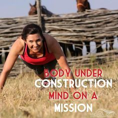 Body Under Construction -- Mind on a Mission -- Motivational quotes that inspire us to get fit.