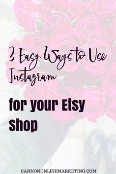 Use these 3 Easy Ways to Use Instagram for Your Etsy Shop. Etsy Marketing. Etsy Social Media. Etsy Promotion. Etsy Shop Tips