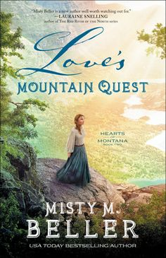 Love's Mountain Quest by: Misty M. Beller