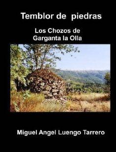 Temblor de piedras. Los chozos de Garganta la Olla  por Miguel Angel Luengo Tarrero (2010)