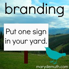 Branding: Put one sign in your yard | Mary DeMuthMary DeMuth