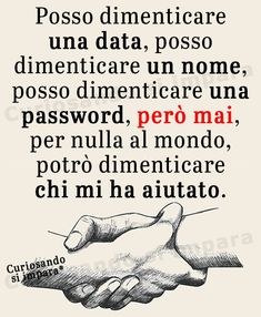 Posso #dimenticare una #data, posso dimenticare un #nome, posso dimenticare una #password ... Italian Quotes, My Values, Italian Language, Of My Life, Karma, Life Lessons, Wise Words, Tattoo Quotes, Motivational Quotes