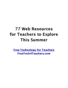 77 Web Resources for Teachers to Try This Summer