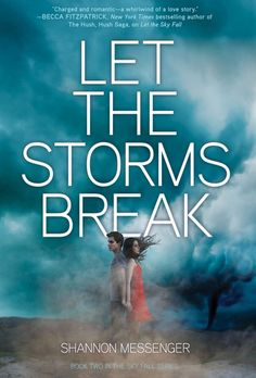 Let the Storms Break by Shannon Messenger | Sky Fall, BK#2 | Publisher: Simon Pulse | Publication Date: March 4, 2014 | http://shannonmessenger.com | #YA #Paranormal