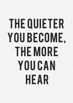 And I've pretty much found this to be true. I like listening to people talk. I like seeing the light in someone's eyes when they really care about something. I like talking too, don't get me wrong, but nothing beats watching the eyes of people when they speak. In that silence, if you really listen instead of planning what to say next (pet peeve), you can hear so very much more than what they say. ~ Lauren M.   I couldn't have said it better myself