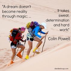 Inspirational Quotes | Colin Powell #inspiration #davidshoup #colinpowell #sweat #determination #hardwork #dreamreality