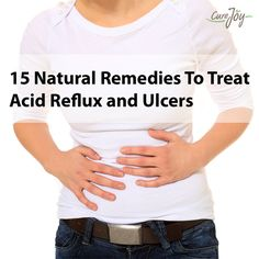 15 Natural Remedies To Treat Acid Reflux and Ulcers ==