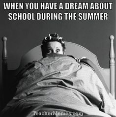 When you have a dream about school during the summer: Back to School Memes for…