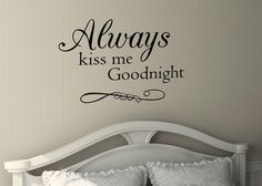 Always Kiss Me Goodnight - Vinyl Wall Art Quote Decal - Removable   eBay