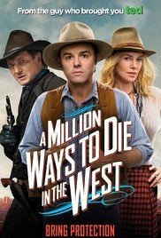 A Million Ways to Die in the West~So damn funny.