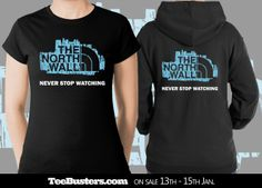 'The North Wall' limited edition tees & zoodies on sale on www.teebusters.com January 13th-15th only! Tees only £7.49/€8.99/$10.95! #GameofThrones #NightsWatch