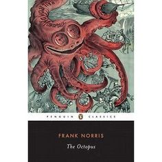 The Octopus: A Story of California by Frank Norris — Reviews, Discussion, Bookclubs, Lists