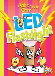 Teaches children how to make their very own LED flashlights through simple supply lists and clear, step-by-step instructions and images Supply List, Hands On Learning, Make Your Own, How To Make, Led Flashlight, Step By Step Instructions, Science And Technology, Teaching Kids, Fun Crafts