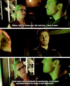 """When I got to know you, the real you, I was in awe. I have never met somebody so passionate, so focused and determined to make a real difference"" - Felicity and Oliver #Arrow"