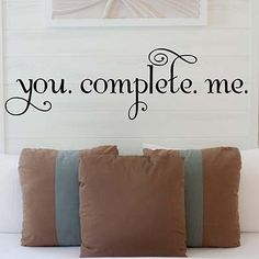"""You Complete Me Vinyl Wall Decal Sticker Measures 28"""" wide x 8"""" high Available in the color of your choice!! We now have 21 MATTE FINISH COLORS to choose from... See our COLOR CHART above. If no color"""