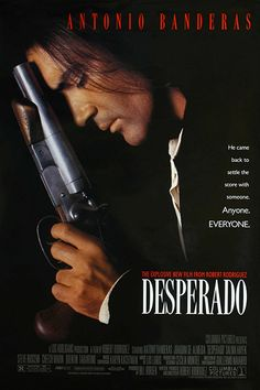 Desperado (1995) Antonio Banderas. I like the movie - but would watch it even if I didn't!! He's at his series *ever* here. Heaven on a small screen!!