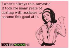Dealing with Assholes  #sarcasm #ecards
