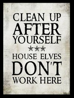 """Free Printable... """"House Elves Don't Work Here!"""""""