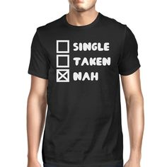 Single Taken Nah Men's Black T-shirt Funny Quote For Single Friends