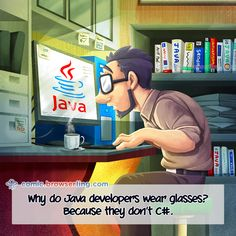 Why do Java developers wear glasses? Computer Jokes, Computer Science, Java, Programmer Humor, Ruby On Rails, Nerd Jokes, Press Kit, Information Technology, Data Visualization