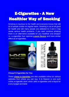 If you want continue smoking there is an alternative available for you healthier and cheaper i.e. e-cigarettes that vaporize e-juice flavors and have similar effect as of cigarettes.