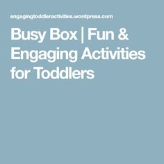 Busy Box   Fun & Engaging Activities for Toddlers