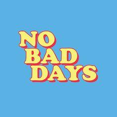Buy 'No Bad Days' by divinefemme as a T-Shirt, Classic T-Shirt, Tri-blend T-Shirt, Lightweight Hoodie, Women's Fitted Scoop T-Shirt, Women's Fitted V-Neck T-Shirt, Women's Relaxed Fit T-Shirt, Graphic T-Shirt, Women's Chiffon Top, Contrast...