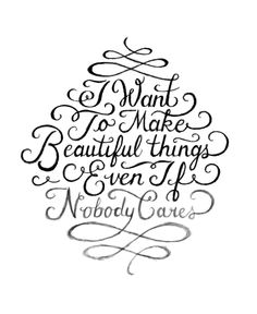Im going to make everything beautiful