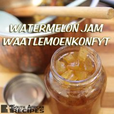 South African Recipes | WATERMELON JAM (WAATLEMOENKONFYT) South African Dishes, South African Recipes, Africa Recipes, Jam Recipes, Cooking Recipes, Recipies, Watermelon Jam, Jam And Jelly, Food For Thought
