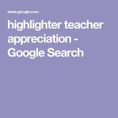 highlighter teacher appreciation - Google Search