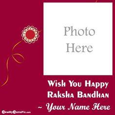 Photo Frame Wishes Happy Raksha Bandhan Greeting Card Download, Name With Photo Custom Edit Tools Best Wishes Festival Raksha Bandhan WhatsApps Status Free Send, Write Sister/Brother Name On Beautiful Celebration Pictures Rakhi Day, Make Your Name Photo Card Create Online Latest 2021 Wallpapers In High Quality. Raksha Bandhan Photos, Raksha Bandhan Cards, Happy Raksha Bandhan Images, Happy Raksha Bandhan Wishes, Raksha Bandhan Greetings, Happy Rakshabandhan, Are You Happy, Rakhi Day, Doll Birthday Cake