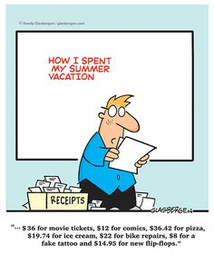 ...$36 for movie tickets, $12 for comics, $36.42 for pizza, $19.74 for ice cream, $22 for bike repairs, $8 for a fake tattoo and $14.95 for new flip-flops.