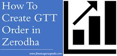 Article on how to create GTT Order for Buying the Shares in Zerodha. Popular Articles, Intraday Trading, Hard Earned, Social Networks, How To Make Money, Finance, Encouragement, Positivity, Stuff To Buy