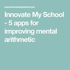 Innovate My School - 5 apps for improving mental arithmetic