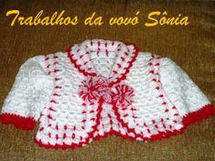 Trabalhos da vovó Sônia: Casaquinho de bebê branco e vermelho - croché