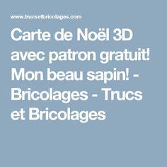 Carte de Noël 3D avec patron gratuit! Mon beau sapin! - Bricolages - Trucs et Bricolages