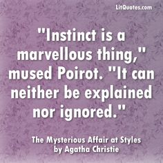 agatha christie quotes | Tags: Agatha Christie , Instinct Quotes , The Mysterious Affair at ...
