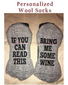 Personalized Wool Socks $12 each or $10 if you order 3 or more  #wool #woolsocks #christmasgift #ifyoucanreadthisbringmewine #christmas #onsale #cynthiascraftsinvirginia