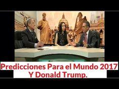 Ver y Creer Apocailpsis Predicciones Donald Trump 2017, 15 de Enero 2017. - YouTube
