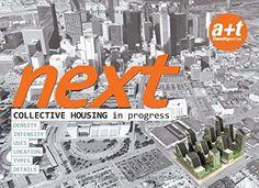 Next : collective housing in progress / Aurora Fernández Per, Javier Arpa