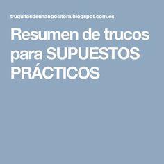 Resumen de trucos para SUPUESTOS PRÁCTICOS Class Management, Education, Tips, English, Plaza, Ideas, Advice, Teaching, English Language