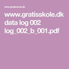 www.gratisskole.dk data log 002 log_002_b_001.pdf