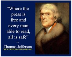 Where the press is free and every man able to read, all is safe. - Thomas Jefferson Poster, letter to Charles Yancey, January 6, 1816