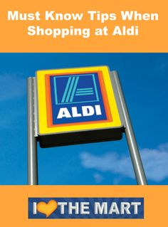 Must Know Tips When Shopping at Aldi - Check out these secrets for saving even more at Aldi!